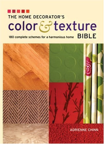 9781554073153: The Home Decorator's Color and Texture Bible: 180 Complete Schemes for a Harmonious Home
