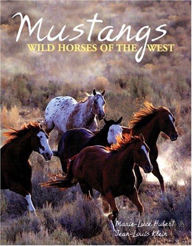 Mustangs: Wild Horses of the West: Hubert, Marie-Luce, Klein,