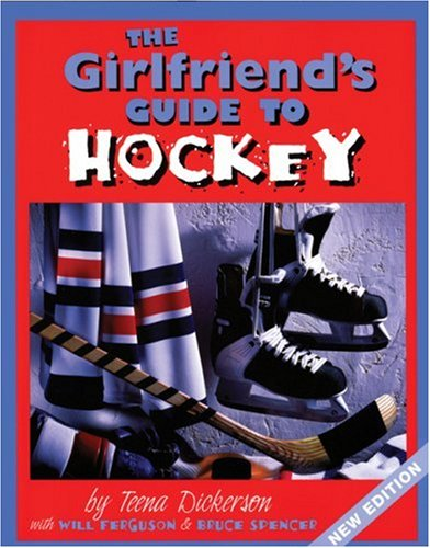 9781554073313: Girlfriend's Guide to Hockey (The Girlfriend's Guide To...)