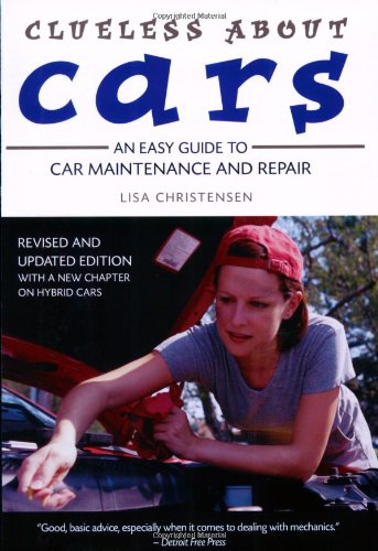 9781554073337: Clueless About Cars: An Easy Guide to Car Maintenance and Repair (The Clueless series)