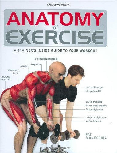 9781554073757: Anatomy of Exercise: A Trainer's Inside Guide to Your Workout