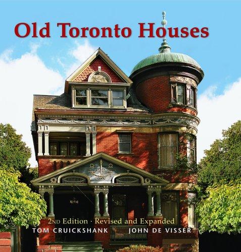 Old Toronto Houses, by Cruickshank, 2nd Edition: Cruickshank, Tom/ De Visser, John