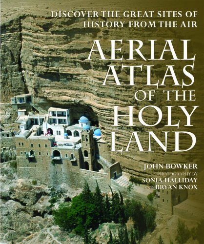 9781554073979: Aerial Atlas of the Holy Land: Discover the Great Sites of History from the Air