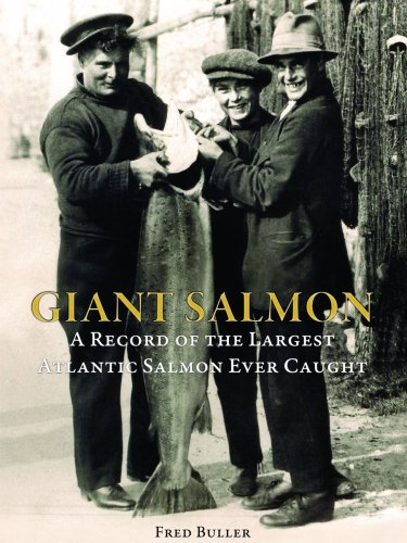 Giant Salmon: A Record of the Largest Atlantic Salmon Ever Caught (155407438X) by Buller, Fred