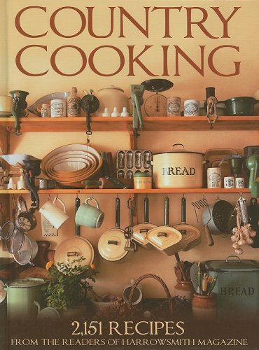 9781554074686: Country Cooking: 2,151 Recipes from the Readers of Harrowsmith Magazine