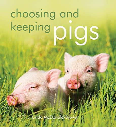 9781554074693: Choosing and Keeping Pigs