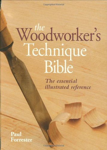 9781554074884: The Woodworker's Technique Bible: The Essential Illustrated Reference