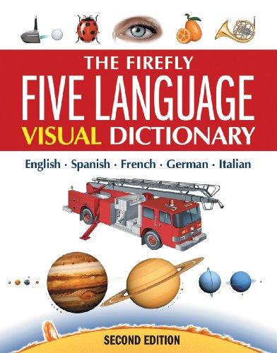 9781554074921: The Firefly Five Language Visual Dictionary: English, French, German, Italian, Spanish