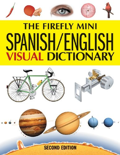 9781554074945: The Firefly Mini Spanish/English Visual Dictionary (Firefly Mini Visual Dictionary)