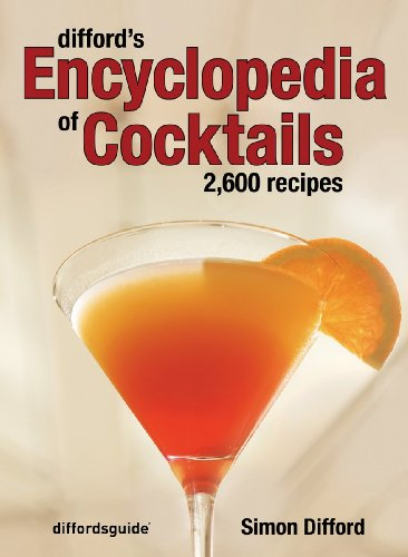 Difford's Encyclopedia of Cocktails: 2600 Recipes: Simon Difford