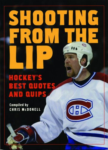 9781554075805: Shooting from the Lip: Hockey's Best Quotes and Quips