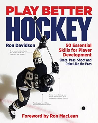 9781554076383: Play Better Hockey: 50 Essential Skills for Player Development