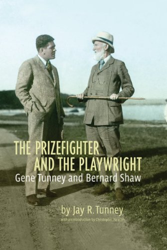 The Prizefighter and the Playwright Gene Tunney and Bernard Shaw