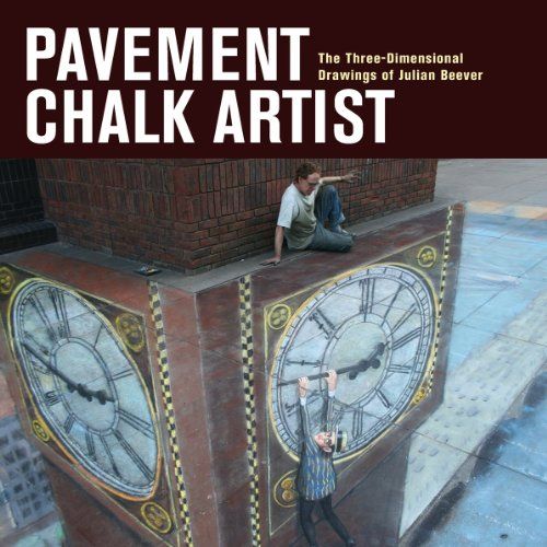 9781554076611: Pavement Chalk Artist: The Three-dimensional Drawings of Julian Beever
