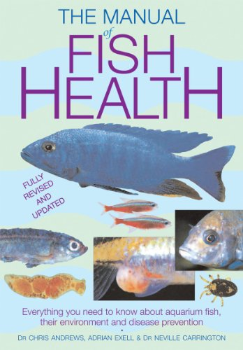 Manual of Fish Health: Everything You Need: Andrews, Dr. Chris,