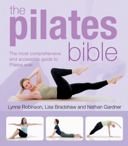 9781554076925: The Pilates Bible: The Most Comprehensive and Accessible Guide to Pilates Ever