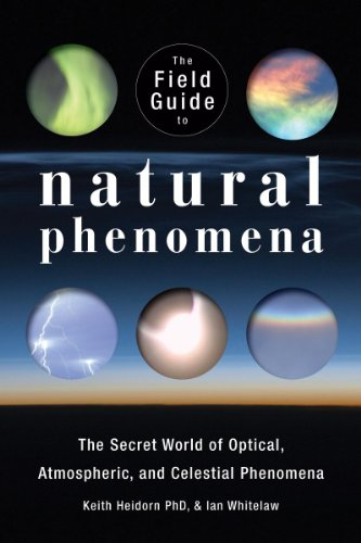 9781554077076: The Field Guide to Natural Phenomena: The Secret World of Optical, Atmospheric and Celestial Wonders