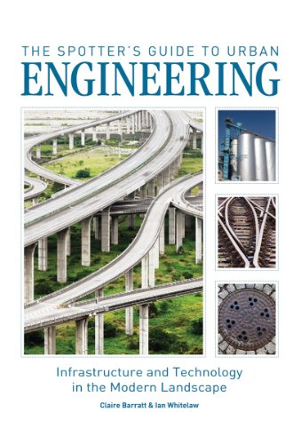 9781554077083: The Spotter's Guide to Urban Engineering: Infrastructure and Technology in the Modern Landscape