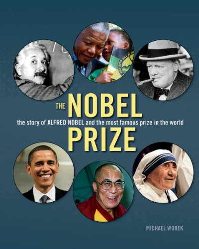 9781554077113: The Nobel Prize: The Story of Alfred Nobel and the Most Famous Prize in the World