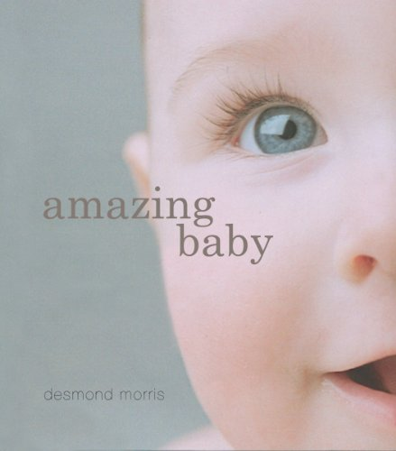 9781554077434: Amazing Baby: The Amazing Story of the First Two Years of Life