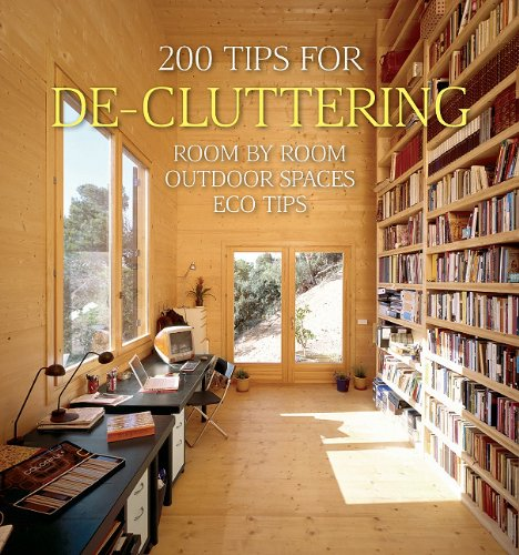 9781554077625: 200 Tips for De-cluttering: Room by Room, Including Outdoor Spaces and Eco Tips (200 Home Ideas)