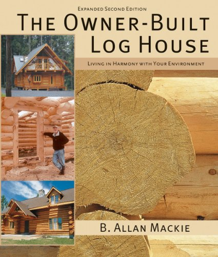 9781554077908: The Owner-built Log House: Living in Harmony with Your Environment