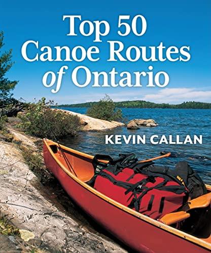 9781554078349: Top 50 Canoe Routes of Ontario