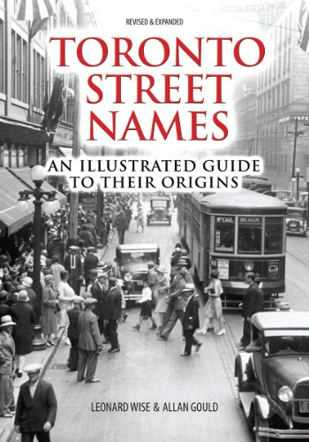 9781554079681: Toronto Street Names: An Illustrated Guide to Their Origins