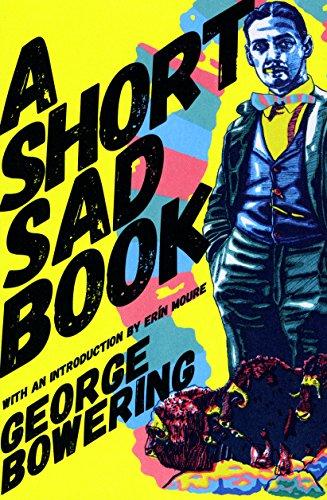 A Short Sad Book (Paperback): George Bowering