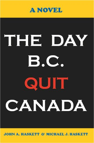 The Day B.C. Quit Canada: John A. Haskett