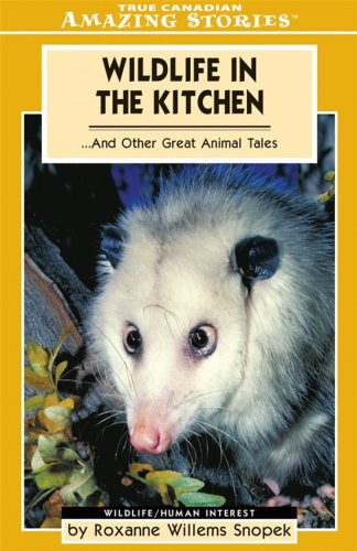 9781554390083: Wildlife in the Kitchen: ... and Other Great Animal Tales (Amazing Stories (Altitude Publishing))
