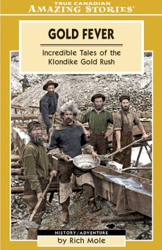 Gold Fever (Amazing Stories) (Amazing Stories (Altitude Publishing)): Rich Mole