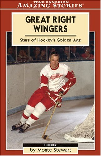 9781554390861: Great Right Wingers: Stars of Hockey's Golden Age (Amazing Stories)