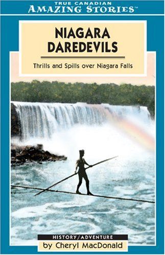 9781554392056: Niagara Daredevils (Tightrope): Thrills and Spills over Niagara Falls (Amazing Stories)