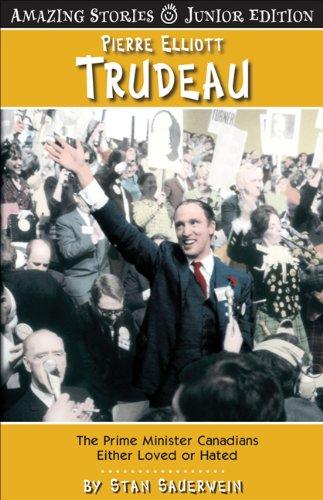 Amazing Stories Pierre Elliot Trudeau The Prime: Stan Sauerwein