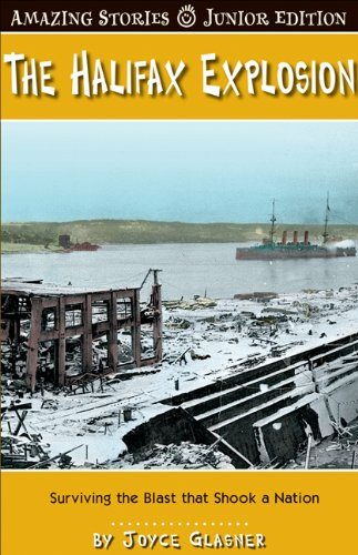 9781554397075: The Halifax Explosion (Junior Edition): Surviving the Blast That Shook a Nation