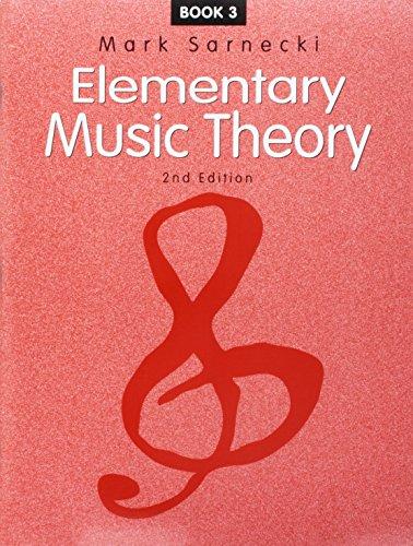 Elementary Music Theory: Book 3: Mark Sarnecki