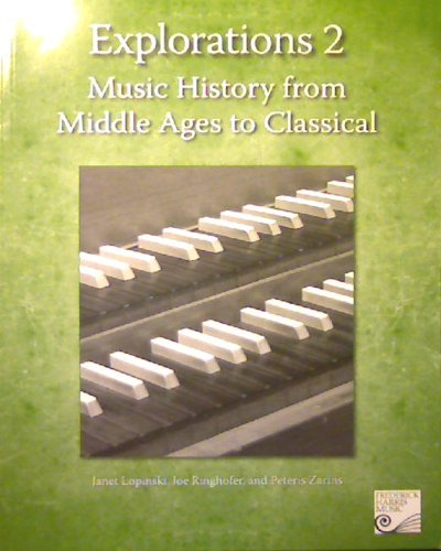 Explorations 2 Music History From Middle Ages: Janet Lopinski, Joe