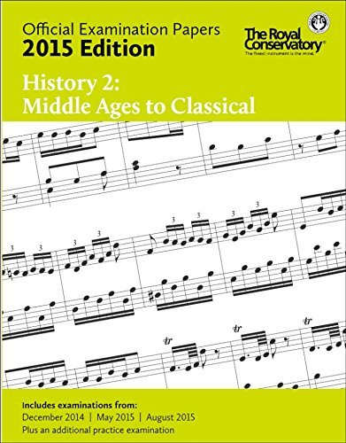 9781554407996: EX1514 - Official Examination Papers: History 2 - Middle Ages to Classical 2015 Edition By The Royal Conservatory