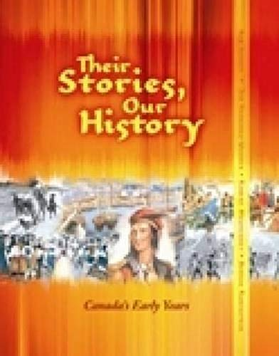 9781554460571: Their Stories, Our History: Canada's Early Years