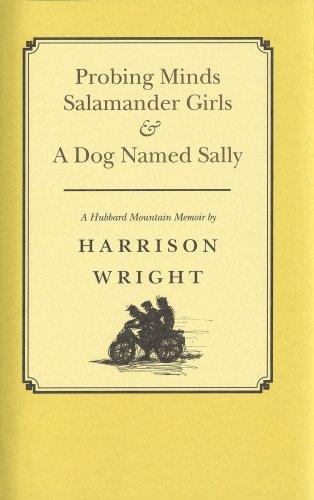 Probing Minds, Salamander Girls & A Dog Named Sally: A Hubbard Mountain Memoir: Wright, ...
