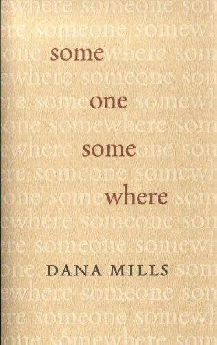 Someone Somewhere: Mills, Dana