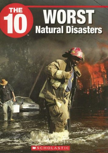 The 10 Worst Natural Disasters (Ten): Uhler, Karen