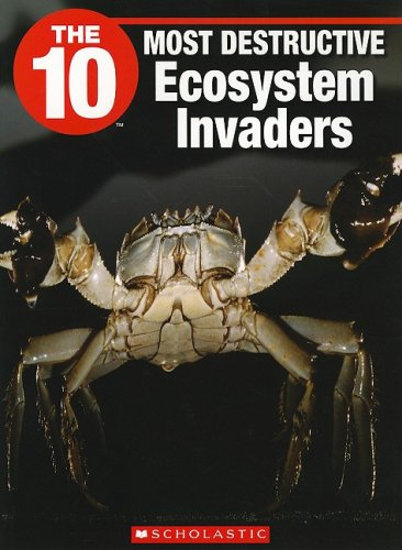 9781554484898: The 10 Most Destructive Ecosystem Invaders
