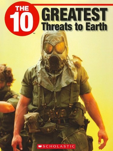 The 10 Greatest Threats to Earth (10 (Franklin Watts)): Reaume, Christopher