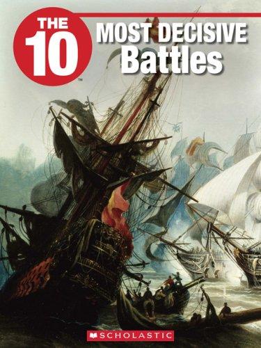 9781554485079: The 10 Most Decisive Battles (10 (Franklin Watts))