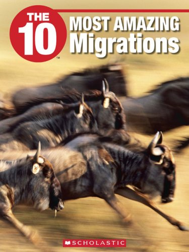 9781554485222: The 10 Most Amazing Migrations (10 (Franklin Watts))