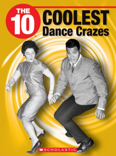 9781554485239: The 10 Coolest Dance Crazes (10 (Franklin Watts))