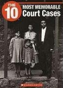9781554485482: The 10 Most Memorable Court Cases (10 (Franklin Watts))