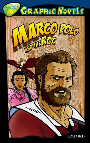 9781554487448: Oxford Reading Tree: Level 14: Treetops Graphic Novels: Marco Polo and the Roc